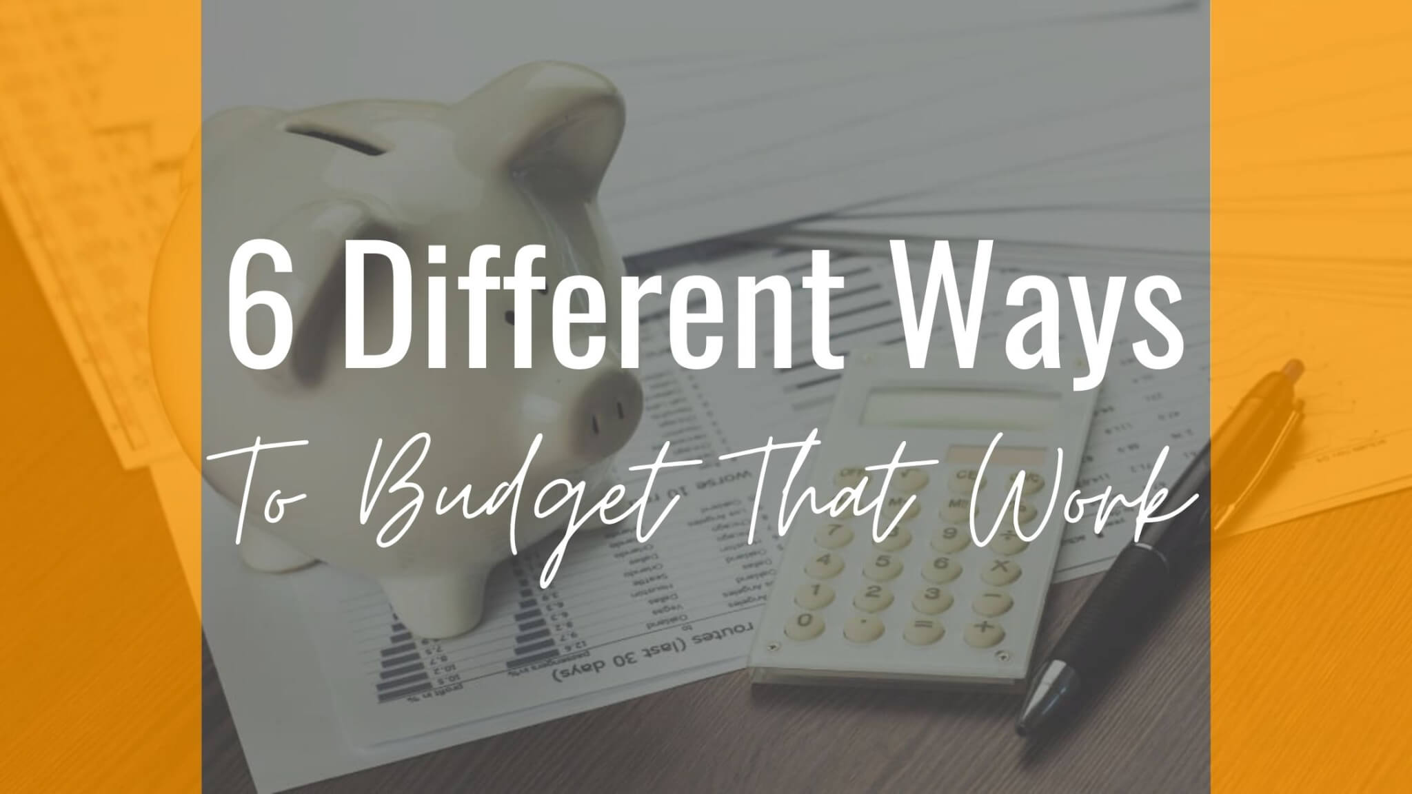6 Different Ways To Budget That Work