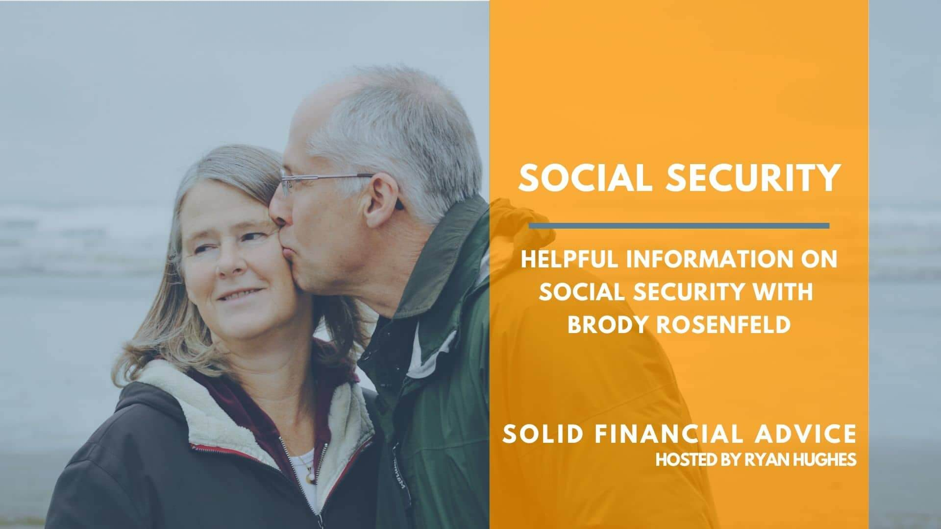 Helpful Information On Social Security With Brody Rosenfeld