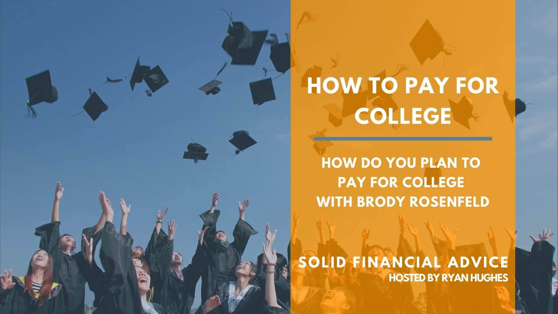 How To Pay For College With Brody Rosenfeld