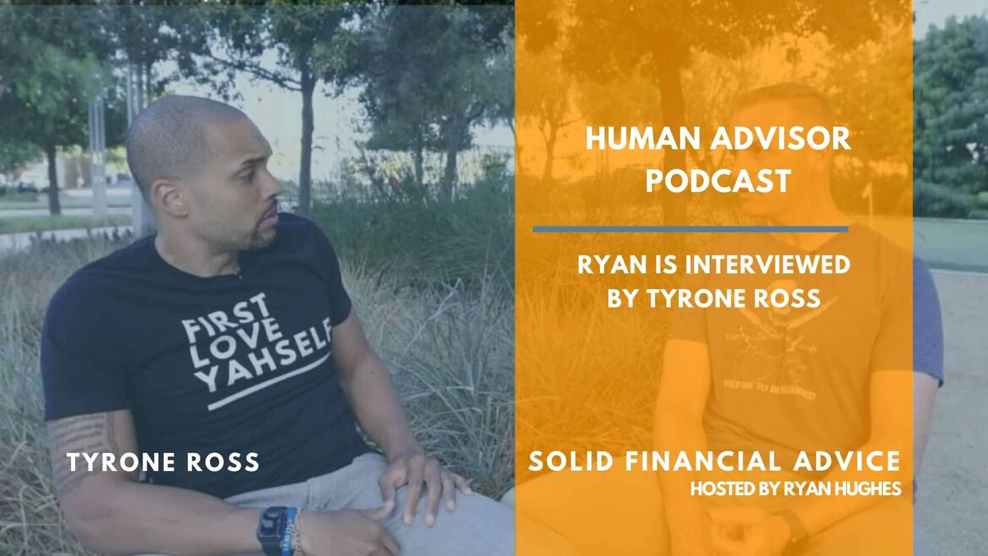 Human Advisor Podcast With Tyrone Ross