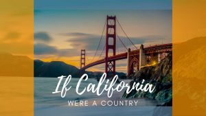 If California Were A Country