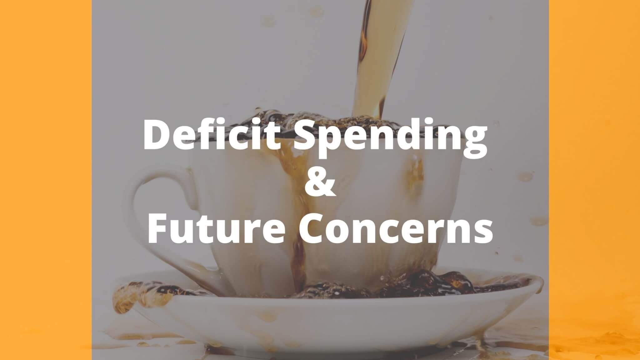 Deficit Spending And Future Concerns