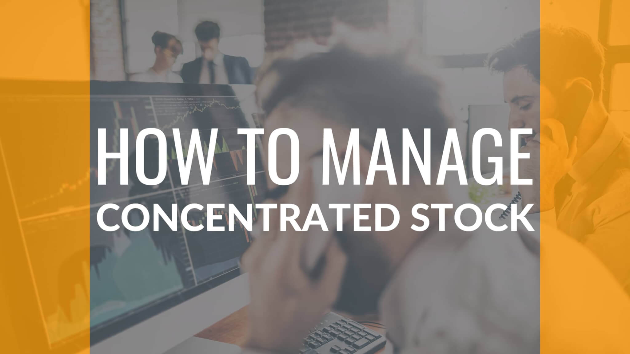 How To Manage Concentrated Stock